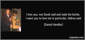 love you, too David said and took the bottle. I want you to love me ...