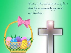 Easter Is The Demonstration Of God That Life Is Essenlialy Spiritual ...