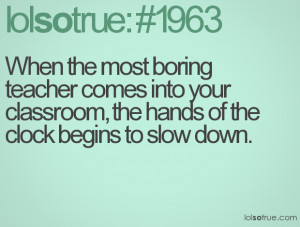 When the most boring teacher comes into your classroom, the hands of ...