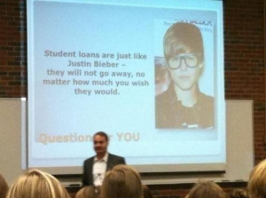 What student loans and Justin Bieber have in common