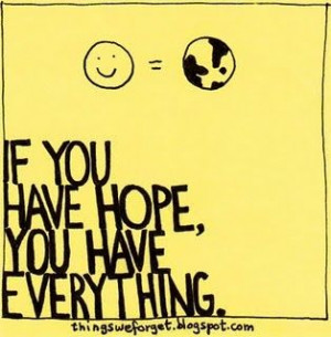 If you have Hope, you have everything