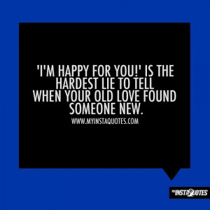 happy for you!' is the hardest lie to tell when your old love ...