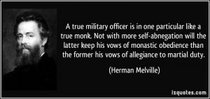true military officer is in one particular like a true monk. Not ...