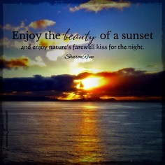 ... sunsets kisses beauty quotes sun sets life inspiration sunsets quotes