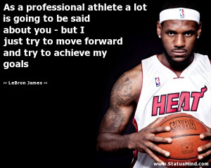 As a professional athlete a lot is going to be said about you – but ...