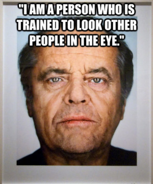 Jack Nicholson eye contact quote 21 Jack Nicholson Quotes to make you ...