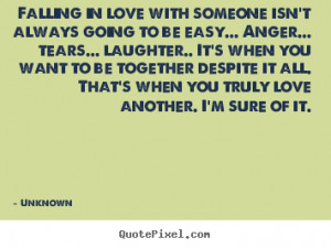 Unknown picture quotes - Falling in love with someone isn't always ...