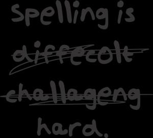 Spelling Is...Hard T-Shirt