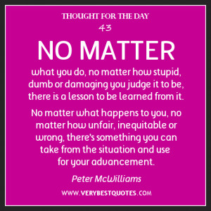 thought for the day, encouraging quotesLearn lession quotes, no matter ...