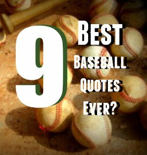 Inspiring (and a few funny) Baseball Quotes