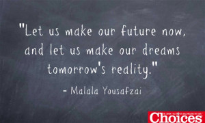 Let us make our future Today Is Malala Day — What Are You # ...