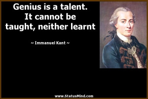 ... be taught, neither learnt - Immanuel Kant Quotes - StatusMind.com