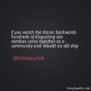 You Watch Titanic Backwards