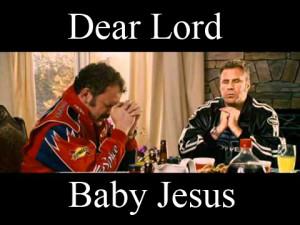 bobby quotes baby jesus ricky bobby quotes baby jesus ricky bobby ...