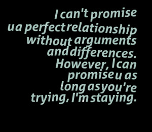 Quotes Picture: i can't promise u a perfect relationship without ...