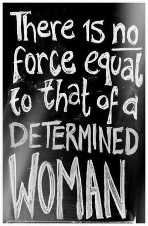 Topics: Determination Picture Quotes , Force Picture Quotes , Woman ...