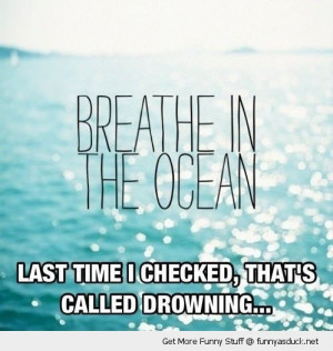 quote saying breath ocean last time checked called drowning hipster ...