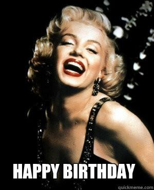 happy birthday - Annoying Marilyn Monroe quotes