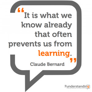 It is what we know already that often prevents us from learning ...