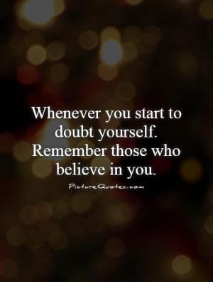 Believe Quotes Doubt Quotes