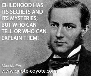 Secrets quotes - Childhood has its secrets and its mysteries; but who ...