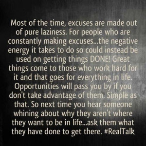 Most Of The Time, Excuses Are Made Out Of Pure Lazines…