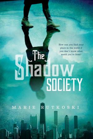 The Shadow Society – Marie Rutkoski