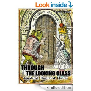 THROUGH THE LOOKING-GLASS : Annotated, Illustrated, Quotes [Kindle ...