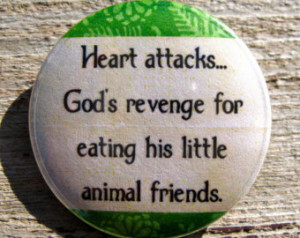 ... Vegetarian Animal Rights Funny Quote 1.25'' Pinback Button or Magnet