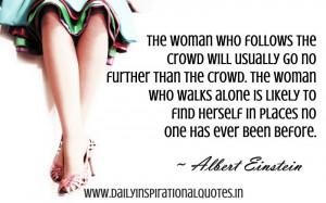 woman who follows the crowd will usually go no further… ( Quotable ...