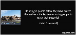 in people before they have proved themselves is the key to motivating ...