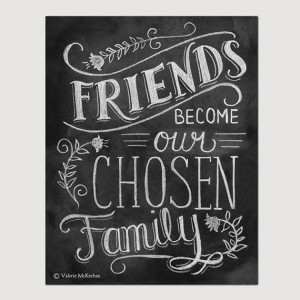 ... Chosen Families, Friendship Gifts, Friendship Quotes, Friends Quotes