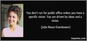 ... have a specific vision. You are driven by ideas and a vision. - Julie