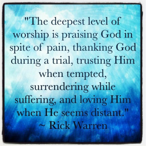 ... while suffering, and loving Him when He seems distant.