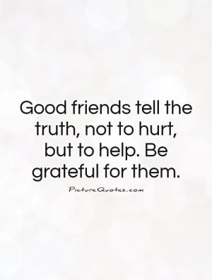 Truth Quotes Good Friend Quotes