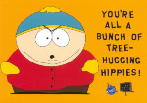 Cartman screw you hippie
