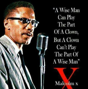 Malcolm X quoteMondays, Malcolm X Quotes, Wiseman, Wise Man, Quotes ...