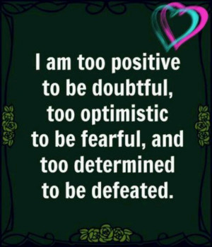 am too positive!