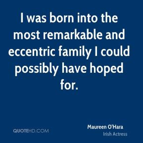 maureen-ohara-actress-quote-i-was-born-into-the-most-remarkable-and ...