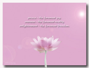 ... Oneness - the foremost reality. Enlightenment - the foremost freedom