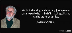 Martin Luther King, Jr. didn't carry just a piece of cloth to ...