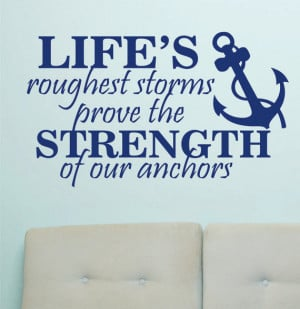 Vinyl Wall Lettering Life's Rough Storms Strength of Anchors Nautical ...