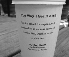 Starbucks coffee cup quotes...