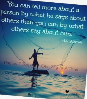 What a person says quote via Paying it forward one day at a time on ...