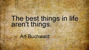 The best things in life aren't things, Art Buchwald
