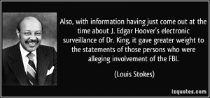 information having just come out at the time about J. Edgar Hoover ...