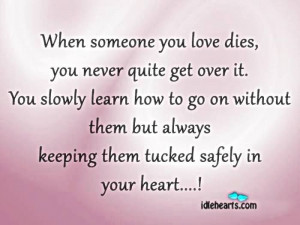 When someone you love dies ...