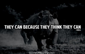 because they think they can. | Publius Vergilius Maro Picture Quotes ...