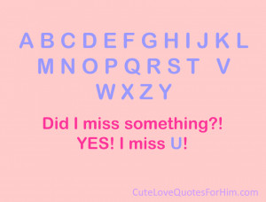 Miss you quotes... When you miss him so much!
