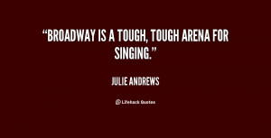 quote-Julie-Andrews-broadway-is-a-tough-tough-arena-for-48448.png